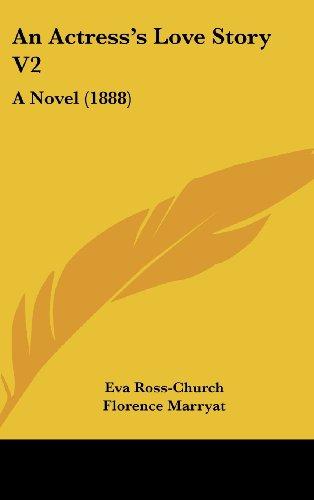 An Actress's Love Story V2: A Novel (1888)
