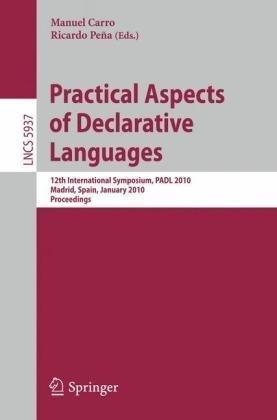 Practical Aspects of Declarative Languages: 12th International Symposium, PADL 2010, Madrid, Spain, January 18-19, 2010,