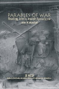 Parables of War: Reading John's Jewish Apocalypse (Studies in Christianity and Judaism Series, 10)
