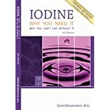 Iodine Why You Need Itby David Brownstein