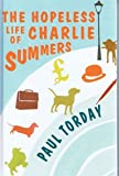 Paul Torday The Hopeless Life of Charlie Summers