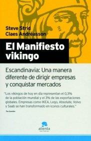 El manifiesto vikingo: Escandinavia: Una manera diferente de dirigir empresas y conquistar mercados