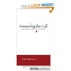 Answering the Call - Daily Devotions from a Tested Paramedic: A Devotional Book of encouragement for First Responders (Police Officers, EMTs, and Firefighters) ... a post-911 World (Seeking the Heart of God)