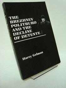 Brezhnev Politburo and the Decline of Detente