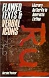 Flawed Texts and Verbal Icons: Literary Authority and American Fiction (0810106671) by Parker, Hershel