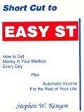 img - for Short Cut to Easy Street: How to Get Money in Your Mailbox Every Day - Plus Automatic Income for the Rest of Your Life book / textbook / text book