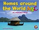 Homes Around the World ABC: An Alphab...
