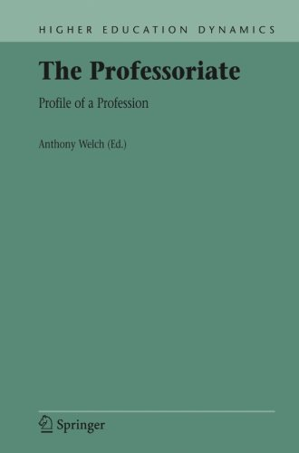 The Professoriate: Profile of a Profession (Higher Education Dynamics)