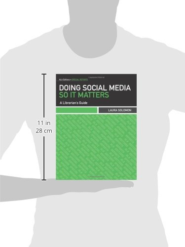 Doing Social Media So It Matters: A Librarian's Guide (Ala Editions-Speical Reports)