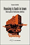 Housing is back in town. Breve guida all'abitazione collettiva