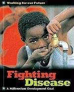 Fighting Disease (Working for Our Future)