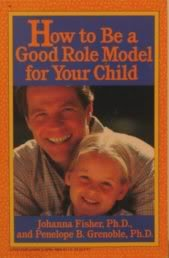 How to be a Good Role Model for Your Child (ParentBooks that work)