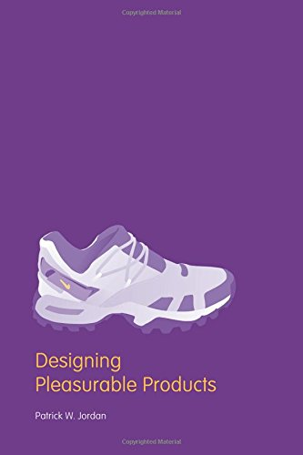 Designing Pleasurable Products: An Introduction to the New Human Factors