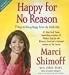 Happy for No Reason: 7 Steps to Being...