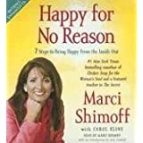 Happy for No Reason: 7 Steps to Being Happy from the Inside Out ~ Carol Kline