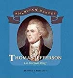 Thomas Jefferson: Let Freedom Ring! (American Heroes) (0761430679) by Collard, Sneed B.