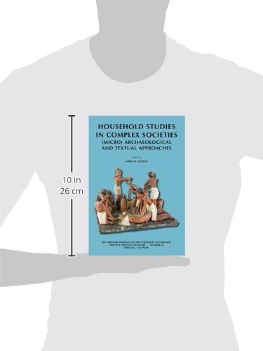 Household Studies in Complex Societies (Oriental Institute Seminars)