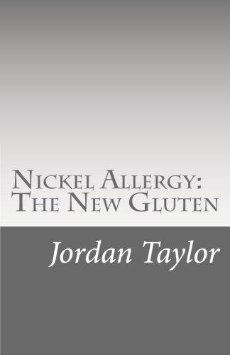 Nickel Allergy: The New Gluten
