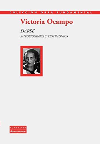 Darse. Autobiografía Y Testimonios (Colección Obra Fundamental)