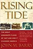 Rising Tide: The Great Mississippi Flood of 1927 and How It Changed America (0684840022) by Barry, John M.