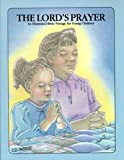 The Lord's Prayer: An Illustrated Bible Passage for Young Children