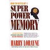 How To Develop A Super Power Memory (More Money, Higher Grades, More Friends)