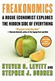 img - for Freakonomics - Rogue Economist Explores The Hidden Side Of Everything, Book Club Edition book / textbook / text book
