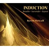 INDUCTION: Breathe ~ Surrender ~ Repeatby Byron Metcalf