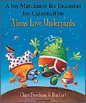 Claire Freedman Aliens Love Underpants in Spanish & English