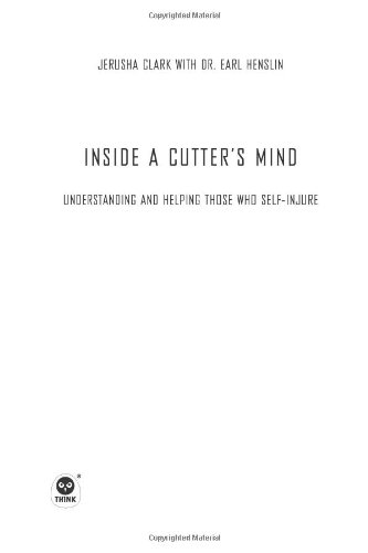 Inside a Cutter's Mind: Understanding and Helping Those...