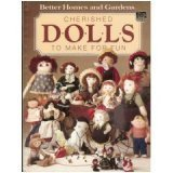 Cherished Dolls To Make For Fun, Better Homes and Gardens