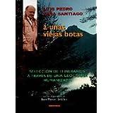 Luis Pedro Peña Santiago. A unas viejas botas (Mendia)