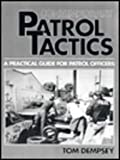Contemporary Patrol Tactics: A Practical Guide For Patrol Officers
