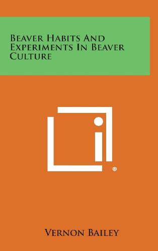 Beaver Habits and Experiments in Beaver Culture