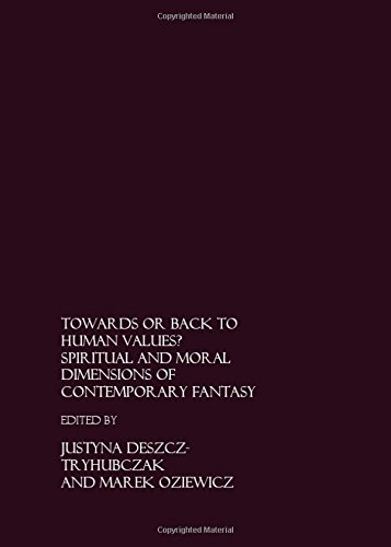 Towards or Back to Human Values?: Spiritual and Moral Dimensions of Contemporary Fantasy