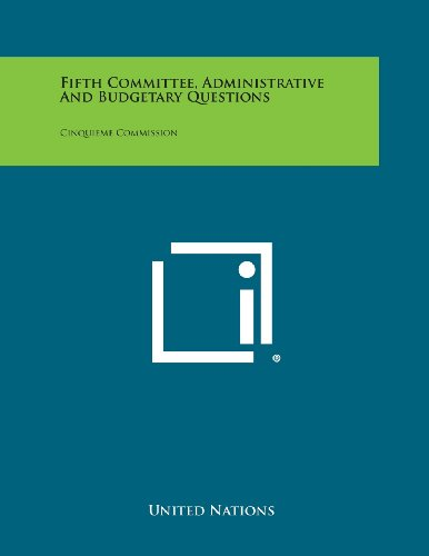 Fifth Committee, Administrative and Budgetary Questions: Cinquieme Commission