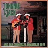 echange, troc Johnnie & Jack - Johnnie & Jack & The Tennessee Mountain Boys