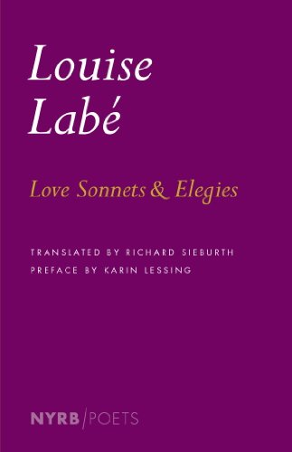 Louise Labe, Richard Sieburth  Karin Lessing - Love Sonnets and Elegies