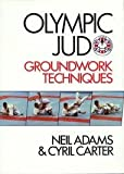 Olympic Judo: Groundwork Techniques (Pelham Practical Sports) (0720716705) by Adams, Neil