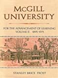 img - for McGill University: For the Advancement of Learning, Vol. 2: 1895-1971 by Frost Stanley (1984-08-01) Hardcover book / textbook / text book