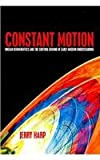 Constant Motion: Ongian Hermeneutics and the Shifting Ground of Early Modern Understanding (Hampton Press Communication)