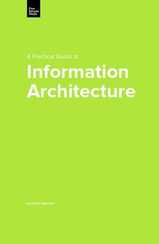 Practical Guide to Information Architecture (Practical Guide Series), A