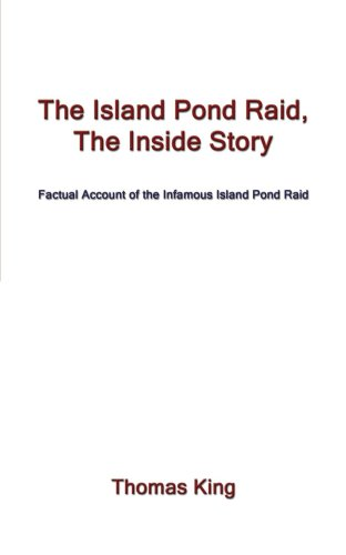 The Island Pond Raid, The Inside Story: Factual Account of the Infamous Island Pond Raid PDF