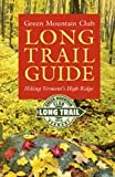 img - for Green Mountain Club Long Trail Guide: Hiking Vermont's High Ridge (Vermont Hiking Trails Series) book / textbook / text book