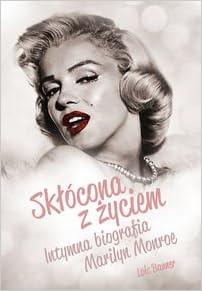 Sklocona z zyciem. Intymna biografia Marilyn Monroe (Polish) Hardcover