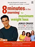 8 Minutes in the Morning for Real Shapes, Real Sizes: Specially Designed for People Who Want to Lose Up to 2 Stone - Or More! (1405041803) by Cruise, Jorge