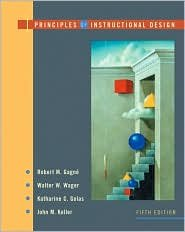 Principles of Instructional Design 5th (fifth) edition Text Only, by Robert M. Gagne