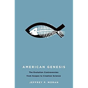 American Genesis: The Evolution Controversies from Scopes to Creation Science