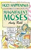 img - for Holy Happenings - Magnificent Moses book / textbook / text book