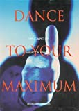 Dance To Your Maximum: The Competitive Ballroom Dancers Workbook